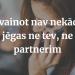 Astoņas frāzes, kuras nevajadzētu teikt mīļotajam vīrietim